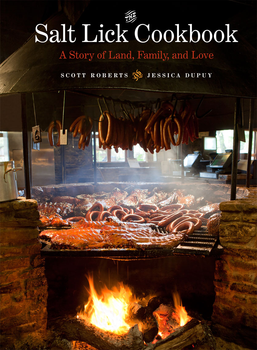 The Salt Lick Cookbook - Scott Roberts and Jessica Dupuy