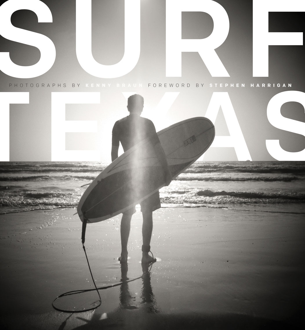 Surf Texas - Kenny Braun - Published by University of Texas Press